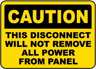 Caution This Disconnect Will Not Remove All Power From Panel sign