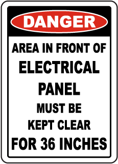 Danger Area In Front Of Electrical Panel Must Be Kept Clear For 36 Inches sign