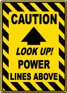 Caution Look Up! Power Lines Above sign
