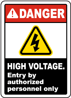 Danger High Voltage. Entry by authorized personnel only sign