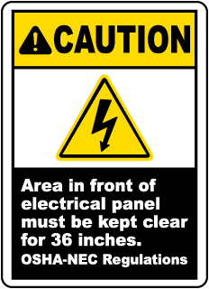Caution Area in front of electrical panel must be kept clear for 36 inches sign