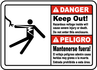 Bilingual Danger Keep out. Hazardous voltage inside will cause severe injury or death. Do not enter this enclosure.