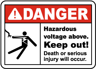 Danger Hazardous voltage above. Keep out. Death or serious injury will occur.