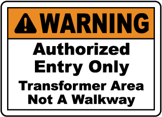 Warning authorized entry only. Transformer area not a walkway.