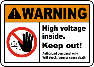 Warning High Voltage Inside. Keep Out. Authorized Personnel Only. Will Shock Burn Or Cause Death.