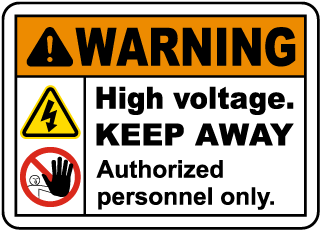 Warning High voltage. Keep Away. Authorized Personnel Only.