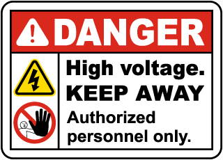 Danger High voltage. Keep Away. Authorized Personnel Only.