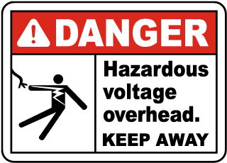 Danger Hazardous Voltage Overhead. Keep Away.