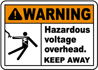 Warning Hazardous Voltage Overhead. Keep Away.