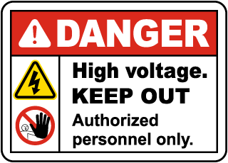 Danger High voltage. Keep Out. Authorized Personnel Only.