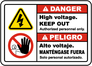 Danger High voltage. Keep Out. Authorized Personnel Only. / Peligro Alto Voltaje. Manténgase Fuera. Solo Personal Autorizado.