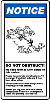 Notice Do Not Obstruct! We need room to work safely on this device label