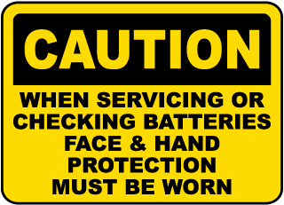 Caution When Servicing Or Checking Batteries Face Hand Protection Must Be Worn Sign