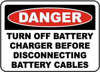 Danger Turn Off Battery Charger Before Disconnecting Battery Cables sign
