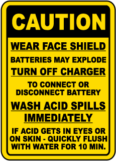 Caution Wear Face Shield Batteries May Explode Turn Off Charger To Connect sign