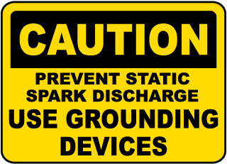 Caution Prevent Static Spark Discharge Use Grounding Devices Sign