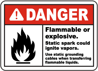 Danger Flammable or explosive Static spark could ignite vapors Sign