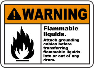 Warning Flammable liquids Attach grounding cables before transferring flammable liquids into or out of any drum Sign