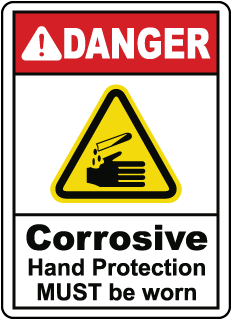 DANGER. Corrosive. Hand Protection MUST be worn