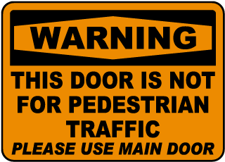 Warning This Door Is Not For Pedestrian Traffic sign