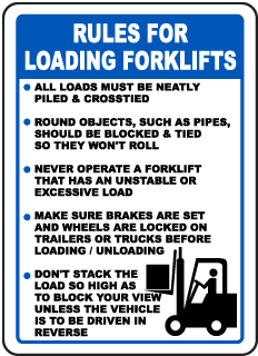 Rules For Loading Forklifts All Loads Must Be Neatly Piled & Crosstied sign