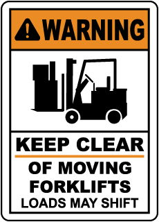 Warning Keep Clear Of Moving Forklifts Loads May Shift