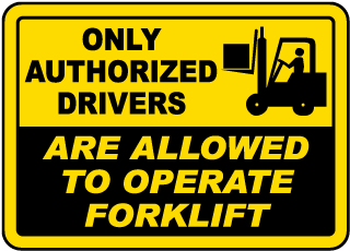 Only Authorized Drivers Are Allowed To Operate Forklift Sign