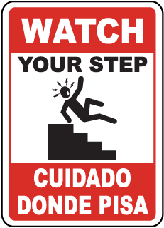 Watch Your Step Cuidado Donde Pisa Sign