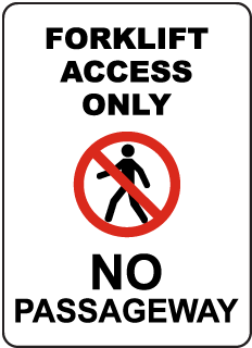 Forklift Access Only No Passageway Sign