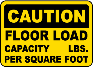 Caution Floor Load Capacity _ Lbs. Per Square Foot Sign