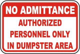 No Admittance Authorized Personnel Only In Dumpster Area Sign