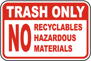 Trash Only No Recyclables Hazardous Materials Sign