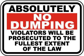 Absolutely No Dumping Violators Will Be Prosecuted To The Fullest Extent Of The Law Sign