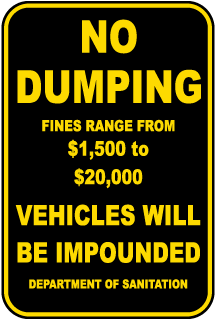 No Dumping Fines Range From $1,500 to $20,000 Vehicles Will Be Impounded Department Of Sanitation Sign