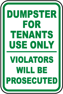 Dumpster For Tenants Use Only Violators Will Be Prosecuted Sign