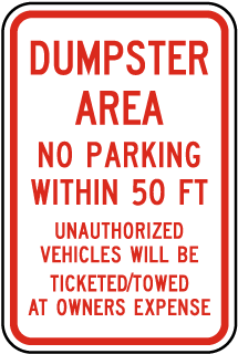 Dumpster Area No Parking Within 50 Ft Unauthorized Vehicles Will Be Ticketed Towed At Owners Expense Sign