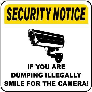 Security Notice If You Are Dumping Illegally Smile For The Camera! Sign