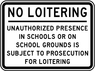 No Loitering Unauthorized Presence in Schools Or On School Grounds Is Subject To Prosecution For Loitering Sign