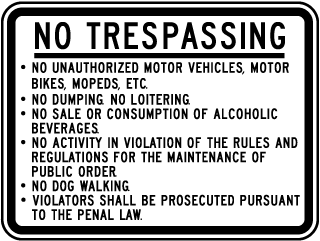 No Trespassing No Unauthorized Motor Vehicles, Motor Bikes, Mopeds, Etc. No Dumping, No Loitering. No Sale Or Consumption Of Alcoholic Beverages.. Sign