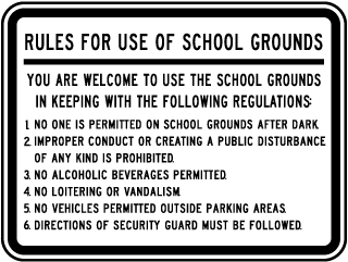 Rules For Use Of School Grounds You Are Welcome To Use The School Grounds In Keeping With The Following Regulations.. Sign
