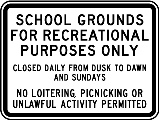 School Grounds For Recreational Purposes Only Closed Daily From Dusk To Dawn And Sundays No Loitering, Picnicking or Unlawful Activity Permitted Sign