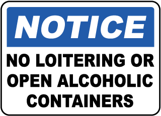 Notice No Loitering Or Open Alcoholic Containers Sign
