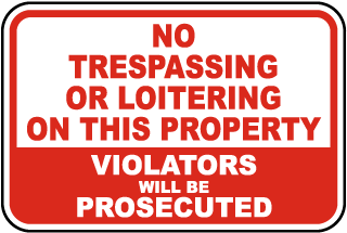 No Trespassing Or Loitering On This Property Violators Will Be Prosecuted Sign