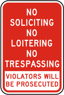 No Soliciting No Loitering No Trespassing Violators Will Be Prosecuted Sign