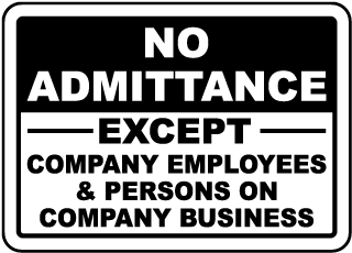 No Admittance Except Company Employees and Persons On Company Business Sign