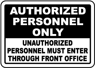 Authorized Personnel Only Unauthorized Personnel Must Enter Through Front Office Sign