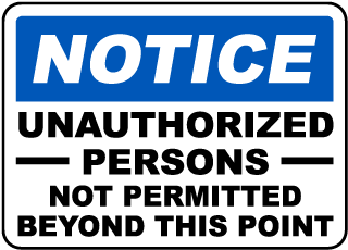 Notice Unauthorized Persons Not Permitted Beyond This Point Sign
