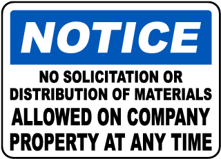 Notice No Solicitation Or Distribution Of Materials Allowed On Company Property At Any Time Sign