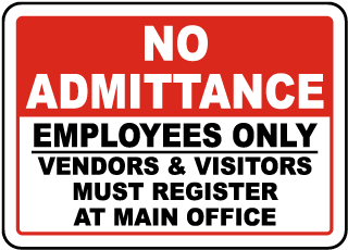 No Admittance Employees Only Vendors and Visitors Must Register At Main Office Sign
