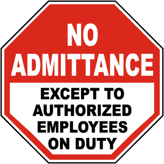 No Admittance Except To Authorized Employees On Duty Sign
